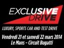 Exclusive Drive vendredi et samedi au Mans